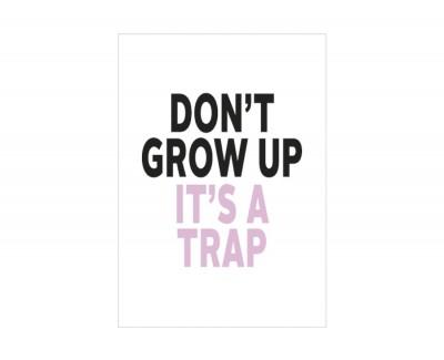 Cadre DON'T GROW UP